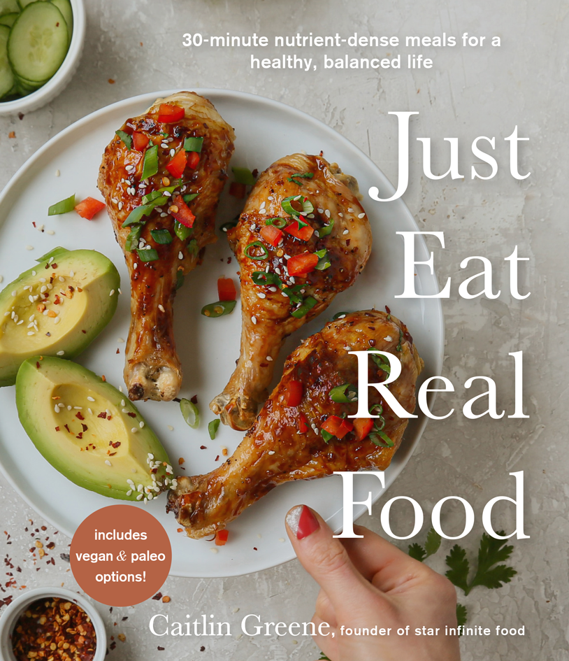 Just Eat Real Food by Caitlin Greene